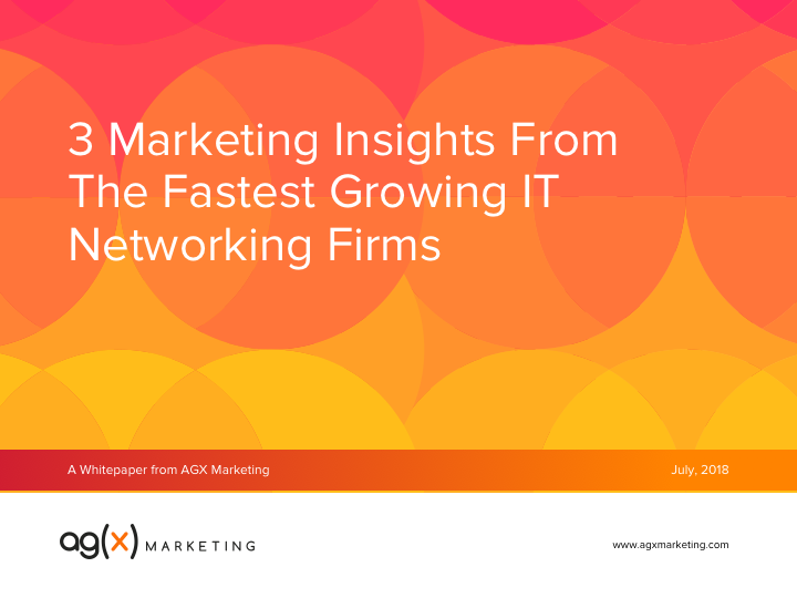 3 Marketing Insights From The Fastest Growing IT Networking Firms